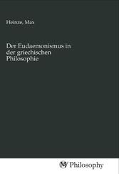 Der Eudaemonismus in der griechischen Philosophie