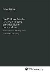 Die Philosophie der Griechen in ihrer geschichtlichen Entwicklung
