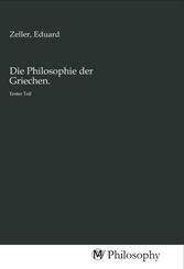 Die Philosophie der Griechen.