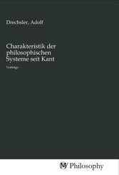 Charakteristik der philosophischen Systeme seit Kant