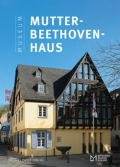 Das Museum Mutter-Beethoven-Haus