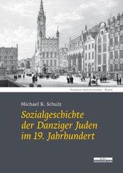 Sozialgeschichte der Danziger Juden  im 19. Jahrhundert; .