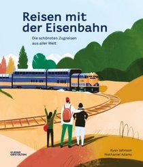 Reisen mit der Eisenbahn; .