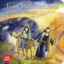 Josef, Maria und Jesus müssen fliehen
