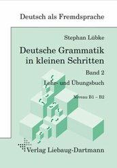 Deutsche Grammatik in kleinen Schritten - Bd.2