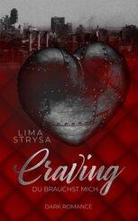 Craving - Du brauchst mich