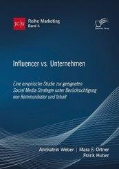 Influencer vs. Unternehmen: Eine empirische Studie zur geeigneten Social Media Strategie unter Berücksichtigung von Komm
