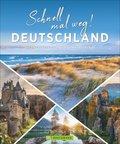Schnell mal weg! Deutschland - Die 500 besten Ideen für den Kurzurlaub