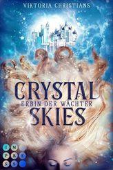 Crystal Skies. Erbin der Wächter