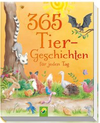 365 Tiergeschichten für jeden Tag für Kinder ab 4 Jahren
