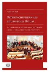 Osternachtfeiern als liturgisches Ritual