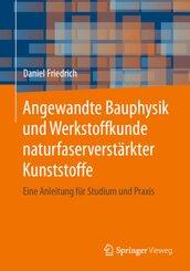 Angewandte Bauphysik und Werkstoffkunde naturfaserverstärkter Kunststoffe; .