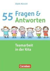 55 Fragen & 55 Antworten: 55 Fragen & 55 Antworten / Teamarbeit in der Kita