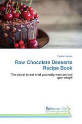Raw Chocolate Desserts Recipe Book
