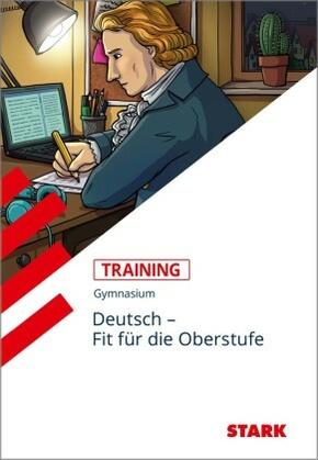 STARK Training Gymnasium - Deutsch - Fit für die Oberstufe