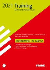 Training Mittlerer Schulabschluss 2021- Mathematik 10. Klasse - Realschule/Gesamtschule EK/ Sekundarschule - Nordrhein-W
