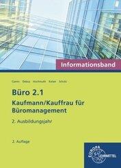Büro 2.1 - Kaufmann/Kauffrau für Büromanagement: Büro 2.1 - Informationsband - 2. Ausbildungsjahr