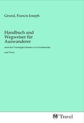 Handbuch und Wegweiser für Auswanderer