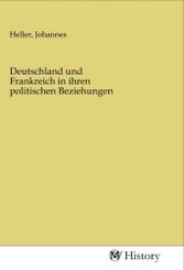 Deutschland und Frankreich in ihren politischen Beziehungen