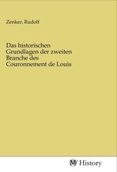 Das historischen Grundlagen der zweiten Branche des Couronnement de Louis