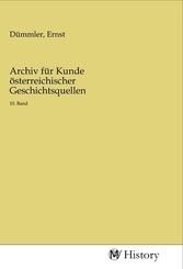Archiv für Kunde österreichischer Geschichtsquellen