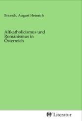 Altkatholicismus und Romanismus in Österreich