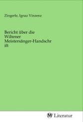 Bericht über die Wiltener Meistersänger-Handschrift