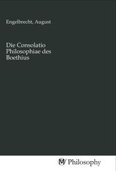 Die Consolatio Philosophiae des Boethius
