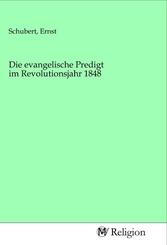 Die evangelische Predigt im Revolutionsjahr 1848