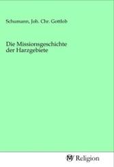 Die Missionsgeschichte der Harzgebiete