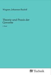 Theorie und Praxis der Gewerbe