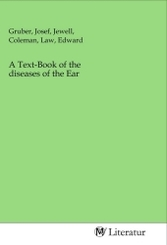 A Text-Book of the diseases of the Ear