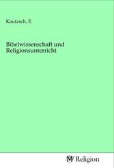 Bibelwissenschaft und Religionsunterricht