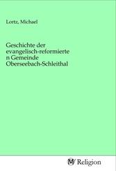 Geschichte der evangelisch-reformierten Gemeinde Oberseebach-Schleithal