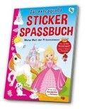 Das extragroße Stickerspaßbuch - Meine Welt der Prinzessinnen