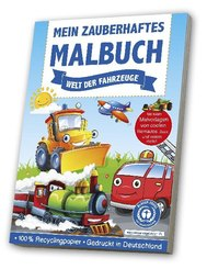 Mein zauberhaftes Malbuch - Welt der Fahrzeuge