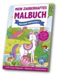 Mein zauberhaftes Malbuch - Abenteuer Fantasiewelt