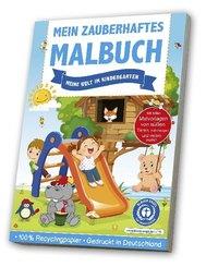 Mein zauberhaftes Malbuch - Meine Welt im Kindergarten