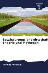 Bewässerungslandwirtschaft: Theorie und Methoden