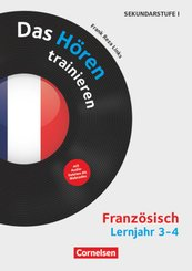 Das Hören trainieren - Hörkompetenz in den Fremdsprachen Sekundarstufe I/II - Französisch - Lernjahr 3/4