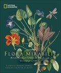 NATIONAL GEOGRAPHIC: Flora Mirabilis. Welche Pflanzen Schönheit, Wissen und Gesundheit schenken. Mit Pflanzenporträts, k