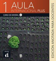 Aula internacional Plus - Edición anotada para docentes - Vol.1