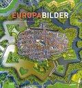 Europabilder - Außergewöhnliche Ansichten