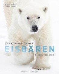 Bildband: Das Königreich der Eisbären. Die Zukunft der Arktis. Einzigartige Einblicke in das Leben der Eisbären und die