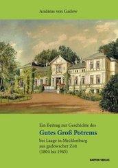 Ein Beitrag zur Geschichte des Gutes Groß Potrems bei Laage in Mecklenburg aus gadowscher Zeit (1804 bis 1945)