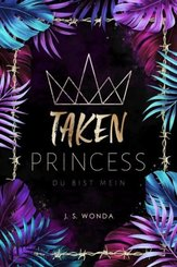 TAKEN PRINCESS, Du bist mein