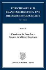 Karrieren in Preußen - Frauen in Männerdomänen