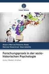 Forschungspraxis in der sozio-historischen Psychologie