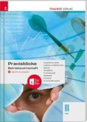 Praxisblicke - Betriebswirtschaft III HAK + digitales Zusatzpaket