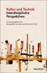 Kultur und Technik - Interdisziplinäre Perspektiven